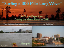 Surfing a 300 Mile-Long Wave - A Canoe Expedition During the Great Flood of 2011 - Memphis to Vicksburg
